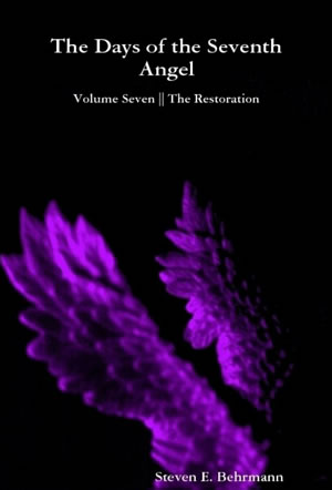 The Days of the Seventh Angel, Volume 7: The Restoration